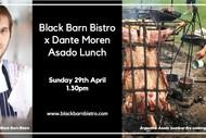 Black Barn Bistro x Dante Moren Asado Lunch.