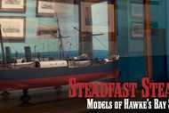 Steadfast Steamers: Models of Hawke's Bay Shipping.