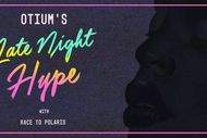 Otium's Late Night Hype.