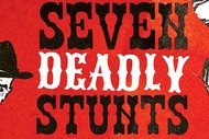 Seven Deadly Stunts.