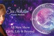 Sue Nicholson - Earth, Life & Beyond.