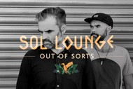 Sol Lounge #4: Out of Sorts, 121 & Friends.