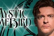 Rhys Darby Mystic Time Bird.