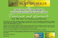 Who Heals the Healers - Singing Crystal Bowls Group Sessions.